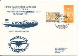 Denmark First Flight Airship Good Year Kastrup Airport - Sturup 12-8-1979 Capt. Arnaud Brizon With Cachet - Dänemark