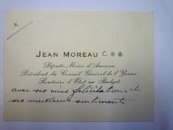 CARTE De VISITE De Jean  MOREAU  Député -Maire D'AUXERRE    - Cartes De Visite
