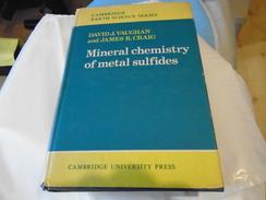 MINERAL CHEMISTRY OF METAL SULFIDES 1978 DAVID J. VAUGHAN JAMES R. CRAIG / CAMBRIDGE EARTH SCIENCE SERIES - Wetenschap