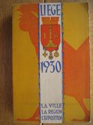 LIEGE 1930 - L'EXPOSITION INTERNATIONALE - LA VILLE - LA REGION + PLAN DE L'EXPOSITION - PLAN DE LA VILLE - 636 Pages - Culture