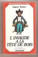Eugène Mouton - L'INVALIDE A LA TÊTE DE BOIS - Marabout Bibliothèque Excentrique N° 522 - 1975 - Aventure