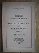 E. DRESSE DE LEBIOLES 1933 -QUELQUES NOTES HISTORIQUES Sur LA SOCIETE D'EMULATION Sous L'ANCIEN REGIME LIEGE (1779-1789) - Culture