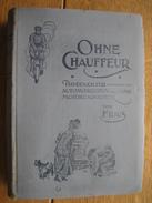 1915 OHNE CHAUFFEUR Von FILIUS - Handbuch Für Automobilisten Und Motorradfahrer - Boeken, Tijdschriften, Stripverhalen