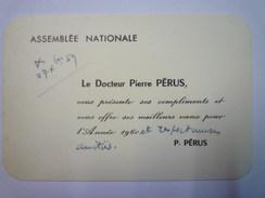 CARTE De VISITE  Du  Dr  Pierre  PERUS  Assemblée Nationale    - Cartes De Visite