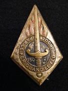 """Ancien Insigne émaillé 150 Régiment D' Infanterie """" Par Le Feu Quand Le Feu Manque- Drago Paris -- 25 R. Beranger Ins6 - Armée De Terre"""