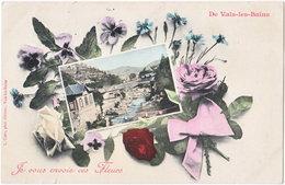 07. De VALS-LES-BAINS, Je Vous Envoie Ces Fleurs - Vals Les Bains