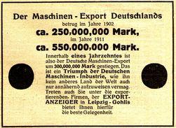 Original-Werbung/ Anzeige 1912 - MASCHINENBAU EXPORT DEUTSCHLAND / EXPORT - ANZEIGER LEIPZIG - GOHLIS - Ca. 100 X 65 Mm - Publicités