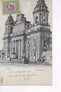 GUATEMALA / CATEDRAL  /  TRES BELLE CARTE AFFRANCHIE 1906 - Guatemala