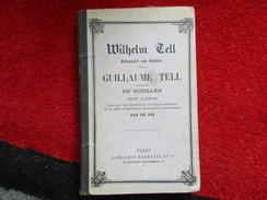 """Guillaume Tell """"Drame De Schiller"""" Texte Allemand (TH FIx) éditions Hachette Et Cie De 1885 - Livres, BD, Revues"""