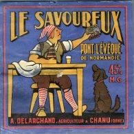 Le Savoureux  A. Delarchand Chanu Orne Ancienne étiquette De Fromage Pont L'Evêque Fabriqué En Normandie - Fromage
