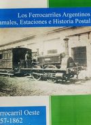 O) 2017 ARGENTINA, THE ARGENTINE RAILROADS, BRANCHES, STATIONS, POSTAL HISTORY-WEST RAILWAY STATION, BY MARTIN H. DELPRA - Books, Magazines, Comics