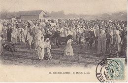 Sidi-Bel-Abbés,le Marché Arabe,de 1905 - Sidi-bel-Abbès