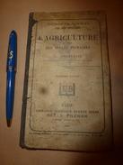 1893  L' AGRICULTURE à L'usage Des Ecoles Primaires, Par V. Barillot - Nature