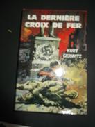La Derniere Croix De Fer .kurt Gerwitz - War 1939-45