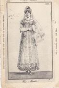 CPA HISTOIRE DU COSTUME - ( De Louis XVI Au Second Empire) - Empire 1813 Une Mariée - Mode