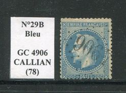 FRANCE- Y&T N°29B- GC 4906 (CALLIAN 78) Assez Rare!!!! - 1849-1876: Periodo Classico