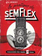 """PHOTO PHOTOGRAPHIE GUIDE LIVRE SUR """" LA PRATIQUE DU SEMFLEX """" PAR J. BENEZET EDIT. PAUL MONTEL PARIS 1954 APPAREIL PHOTO - Fotografia"""