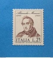 1973 ITALIA FRANCOBOLLO NUOVO STAMP NEW MNH** - ALESSANDRO MANZONI - - 6. 1946-.. Repubblica