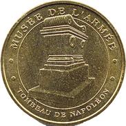 70007 PARIS MUSÉE DE L'ARMÉE TOMBEAU DE NAPOLÉON MÉDAILLE MONNAIE DE PARIS 2010 JETON TOKEN MEDALS COINS - Monnaie De Paris