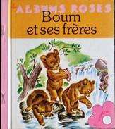 Pierre Probst - BOUM Et Ses Frères - Les Albums Roses - Hachette - ( 1979 ) . - Books, Magazines, Comics