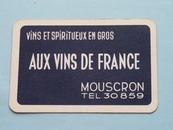 AUX VINS DE FRANCE Vins Et Spiritueux En Gros MOUSCRON Tel 30859 / KLAVEREN 10 ( Zie Foto´s Voor En Achter ) ! - Playing Cards (classic)