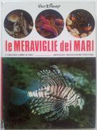 Walt Disney - LE MERAVIGLIE DEI MARI - Mondadori - 4° Ed. 1974 - Enfants