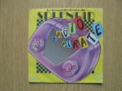 Disque Vinyle 45 Tours LE GRAND ORCHESTRE DU SPLENDID Radio Pirate - Humour, Cabaret
