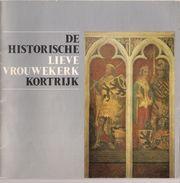 COURTRAI (KORTRIJK) - DE HISTORISCHE LIEVE VROUWEKERK - History
