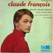 """CLAUDE FRANCOIS """"BELLES! BELLES! BELLES!-VENUS EN BLUE JEANS-MOI JE PENSE ENCORE A TOI-HEY..."""" DISQUE VINYL 45 TOURS - Vinyles"""