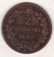 ITALIE. 2 CENTESIMI 1862 N (NAPOLI ) Grande N . 1,4 Mm  .VITTORIO EMANUELE II - 1861-1946 : Regno