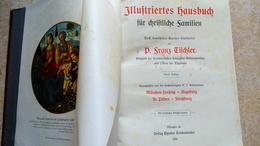 Altdeutsch VieI Alllemand ILLUSTRIERTES HAUSBUCH FÜR CHRISTLICHE FAMILIEN 1908 Quellen Bearbeitet Von FRANZ TISCHLER - Christianisme