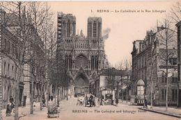 REIMS-LA CATHEDRALE ET LA RUE LIBERGIER - Reims