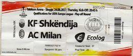 Ticket Football Mach KF Shkendija ( Macedonia ) Vs AC Milan ( Italy ).UEFA 2017 - Tickets D'entrée