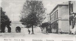 CPA :   THIONVILLE (Diedenhofen)   (Dpt.57):   La Porte De Metz En 1900.  (D1442) - Thionville