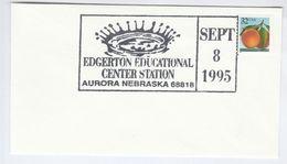 1995 EDGERTON  EDUCATIONAL CENTER EVENT COVER Pmk Aurora USA Stamps Science Centre - Sciences