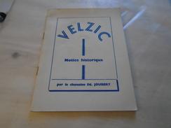 VELZIC  Notice Historique  Par Le Chanoine Ed. JOUBERT  Sans Date / Auvergne, Cantal... - Auvergne