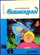 LOB - PICHARD - Les Mémoires De SUBMERMAN - 16 / 22 - Dargaud N° 61- ( 1979 ) . - Flash