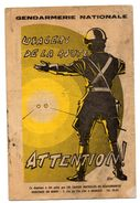 GENDARMERIE NATIONALE  USAGERS DE LA ROUTE  ATTENTION !!!!    Voir Scan  Dépliant Pour Usagers De La Route - Historische Documenten