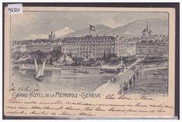 GENEVE - GRAND HOTEL METROPOLE - TB - GE Genève