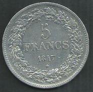 Belgique. 5 Francs Léopold 1 Argent : 1847  Trés Beau - 1831-1865: Léopold I