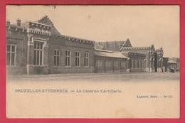 Etterbeek - La Caserne D'Artillerie ( Voir Verso ) - Etterbeek