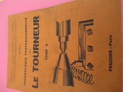 Livre / Technologie Professionnelle Pour Le TOURNEUR/ Goupil/ Foucher Paris / Tome II/ Vers 1940-1950   LIV128 - Bricolage / Tecnica