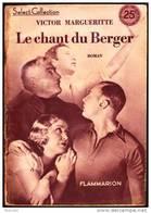 Victor Margueritte - Le Chant Du Berger - Select-Collection  N° 19 - Flammarion - ( 1941 ) . - Bücher, Zeitschriften, Comics