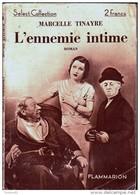 Marcelle Tinayre - L'ennemie Intime - Select-Collection - N° 29 - Flammarion - ( 1934 ) . - Bücher, Zeitschriften, Comics