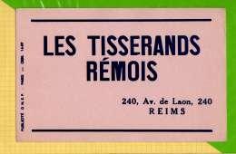 BUVARD & Blotting Paper : Les Tisserands REMOIS REIMS - Textile & Vestimentaire