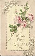 Mille Bons Souhaits , 1906 , Carte Gaufrée - Fleurs