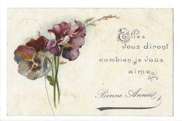 17538 - Bonne Année Pensées Elles Vous Diront Combien Je Vous Aime Carte Relief - Nouvel An