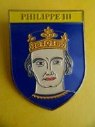 No Pins BROCHE Des ROIS Et REINES De France Philippe III - Ed. ATLAS - Personajes Célebres