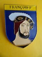 No Pins BROCHE Des ROIS Et REINES De France FRANCOIS 1ER - Ed. ATLAS - Personajes Célebres