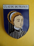 No Pins BROCHE Des ROIS Et REINES De France CLAUDE DE FRANCE - Ed. ATLAS - Personajes Célebres